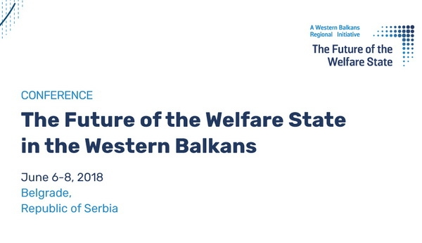 """The Future of the Welfare State in the Western Balkans"" Regional Conference"